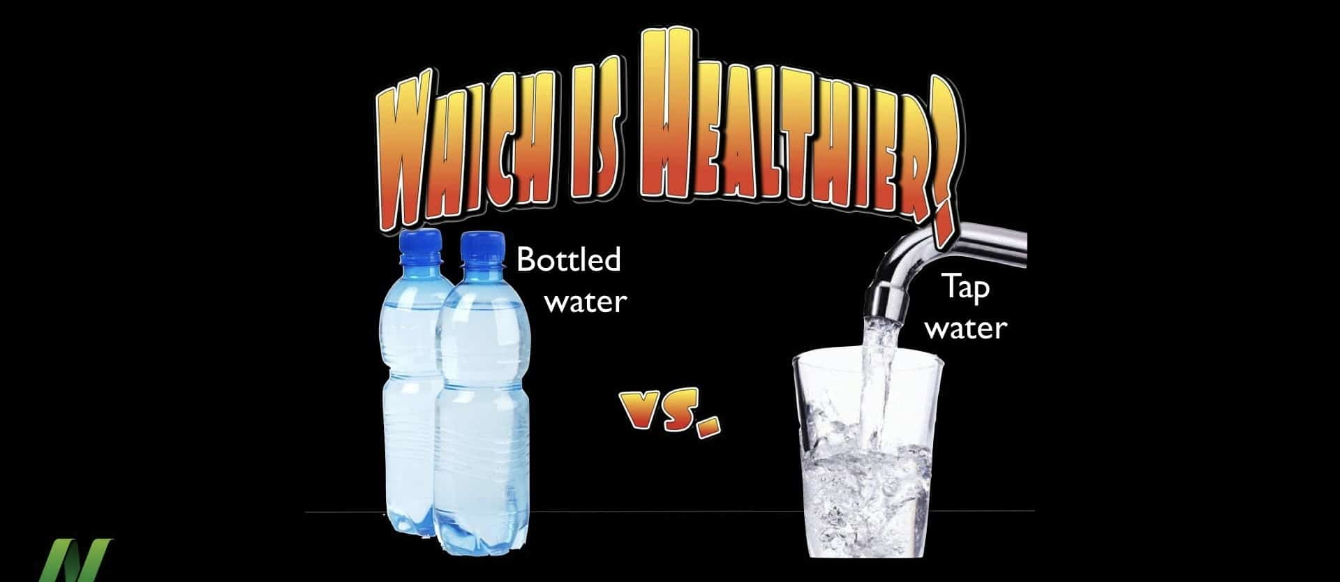 Bottled Water vs. Tap