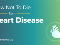 How Not To Die from – Heart Disease