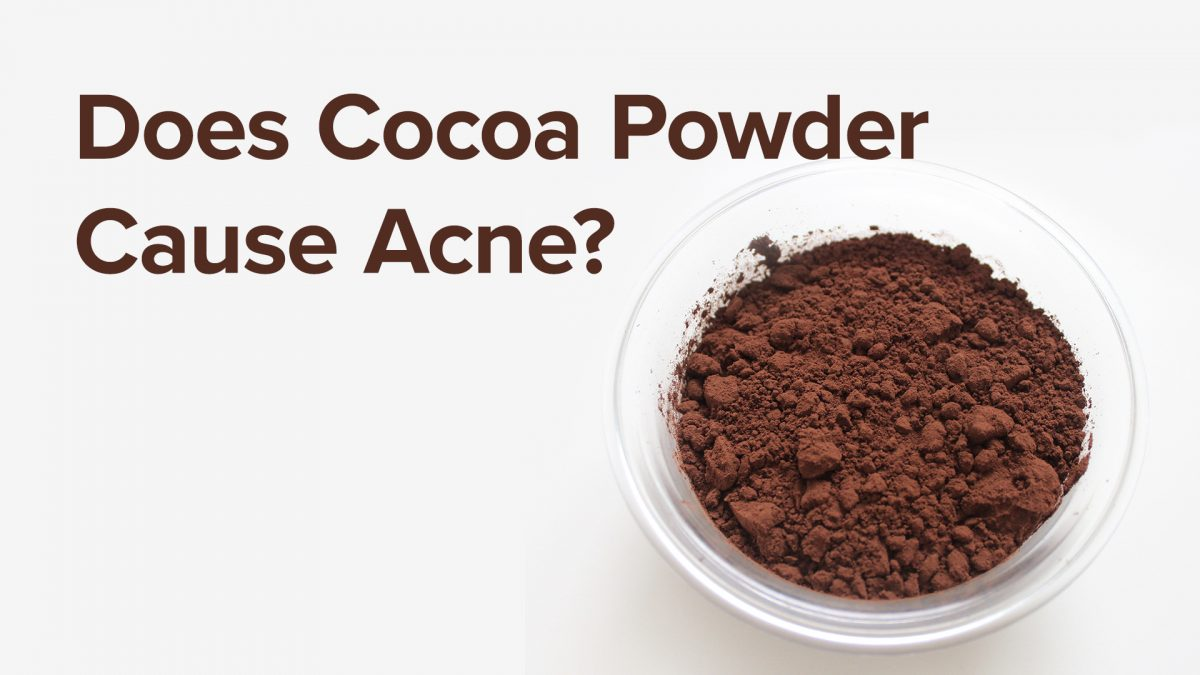 Does Cocoa Powder Cause Acne?