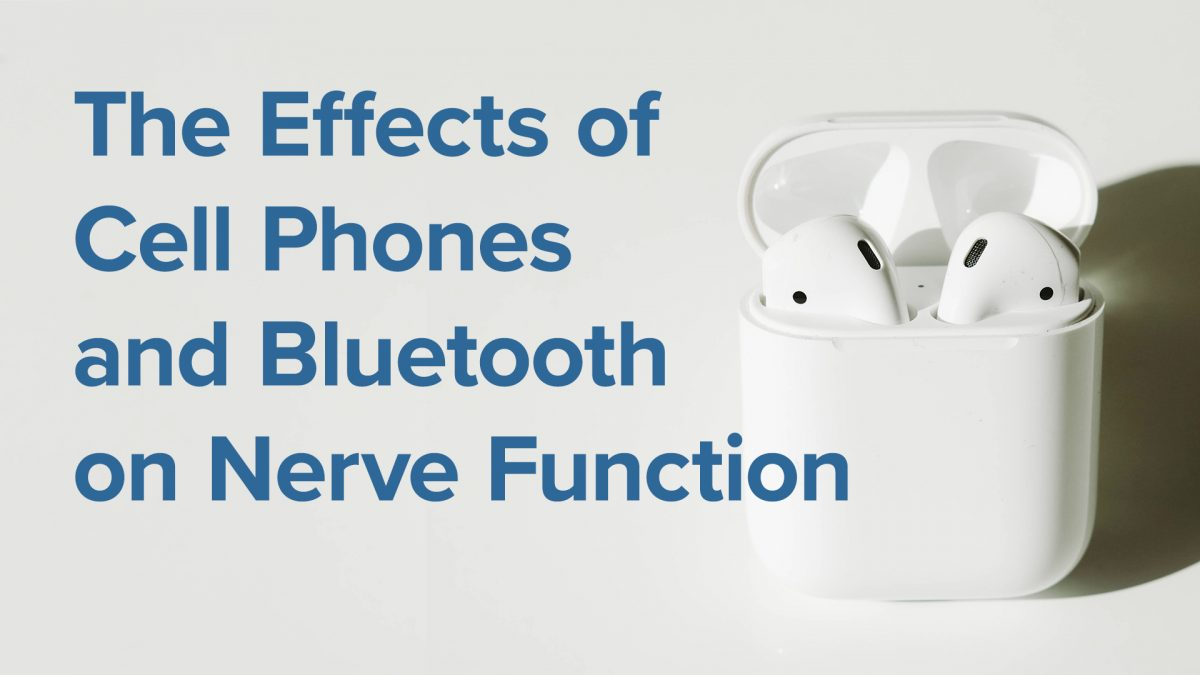 The Effects of Cell Phones and Bluetooth on Nerve Function