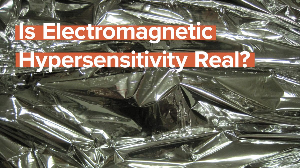 Is Electromagnetic Hypersensitivity Real?