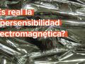 ¿Es real la hipersensibilidad electromagnética?