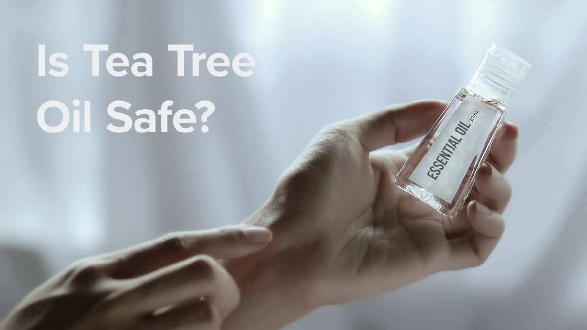 Is tea tree oil safe?