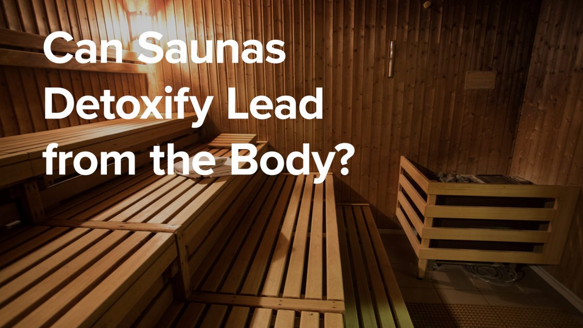 Can Saunas Detoxify Lead from the Body?
