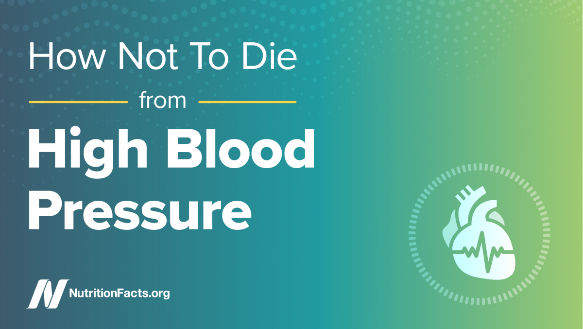 How Not to Die from High Blood Pressure ?>