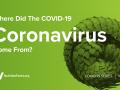 Where Did the COVID-19 Coronavirus Come From?