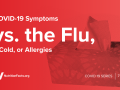 COVID-19 Symptoms vs. the Flu, a Cold, or Allergies