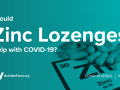 Would Zinc Lozenges Help With COVID-19?
