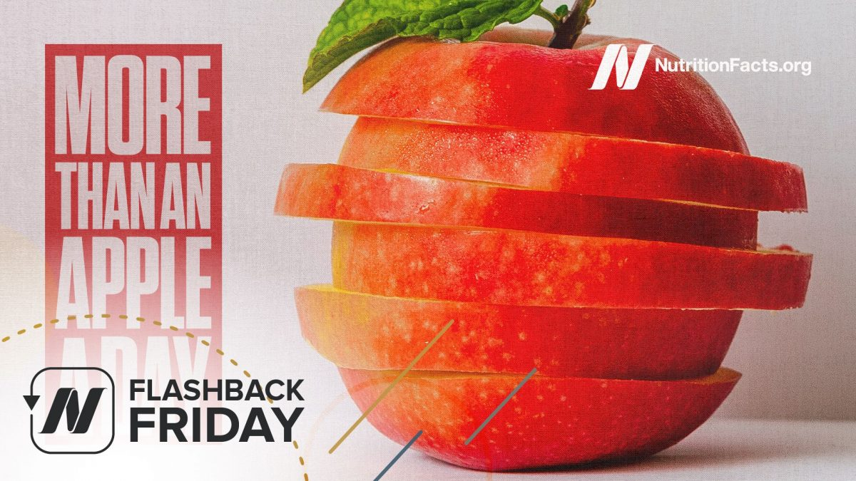 Flashback Friday: More Than an Apple a Day: Preventing the Most Common Diseases | NutritionFacts.org